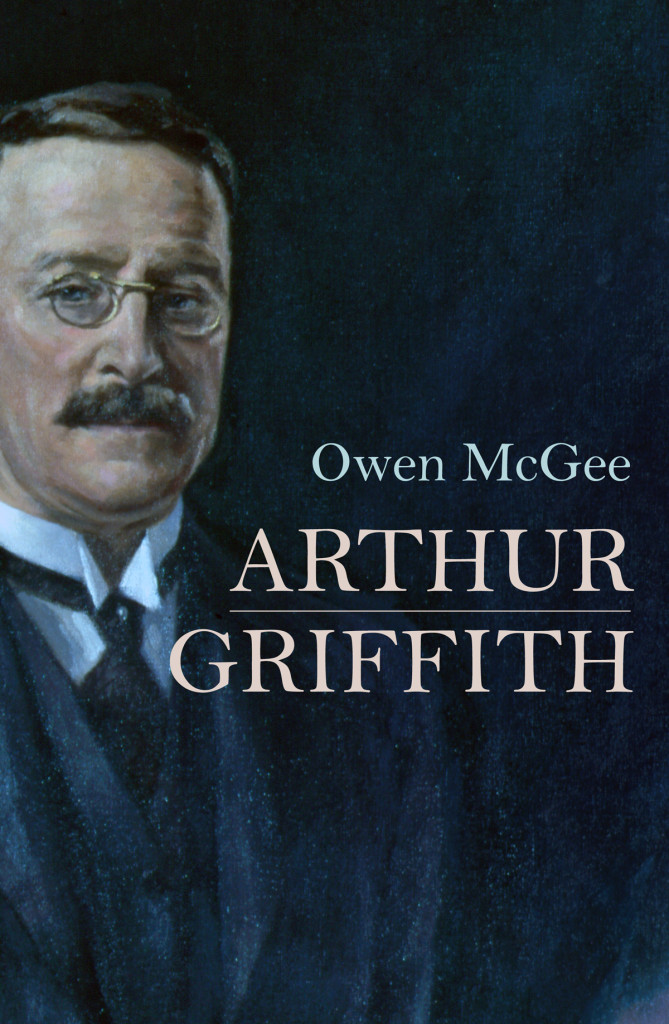 Owen McGee's biography of Arthur Griffith is on sale now