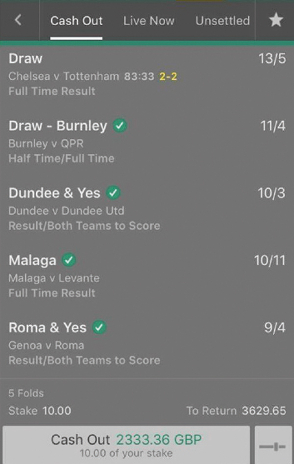 CASH OUT Our punter cashed out for £3,100 after 88 minutes